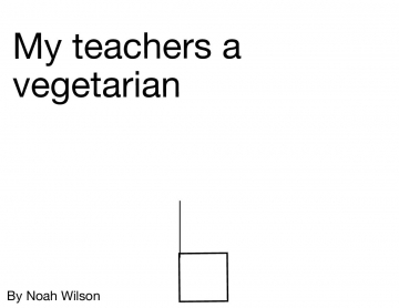 My teaches a vegetarian