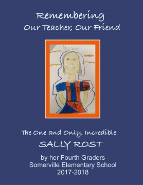 Remembering Our Teacher, Our Friend:  The One and Only, Incredible SALLY ROST