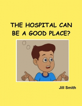 THE HOSPITAL CAN BE A GOOD PLACE?