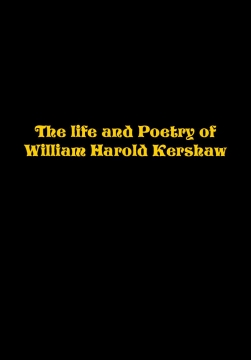 The Life and poems of William Haorld Kershaw