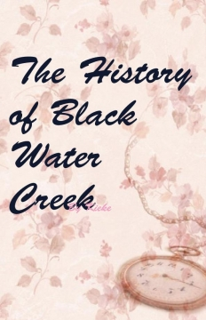The History Of Black Water Creek