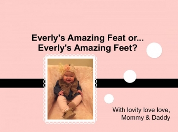 Everly's Amazing Feat or... Everly's Amazing Feet?
