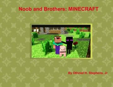 The Adventures of noob and brothers: MINECRAFT