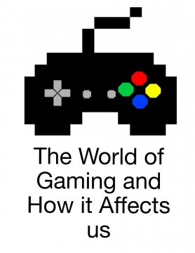 The World of Gaming and How it Affects us