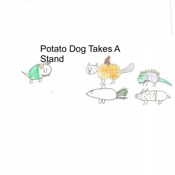Potato Dog takes a stand