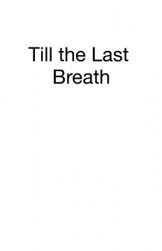 Till the last breath