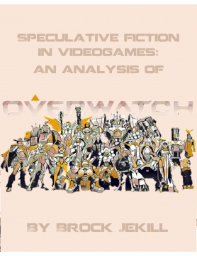 Speculative Fiction in Videogames: an Analysis of Overwatch