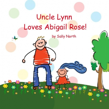 Uncle Lynn Loves Abigail Rose!