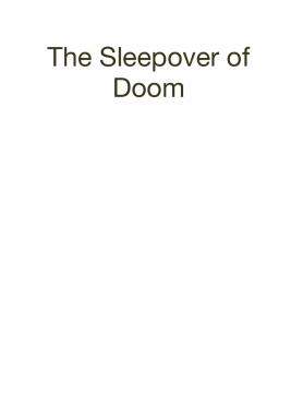 The Sleepover of Doom