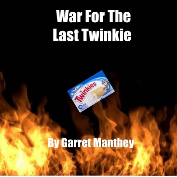 War For The Last Twinkie