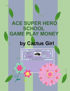 ACE SUPER HERO SCHOOL PLAY MONEY