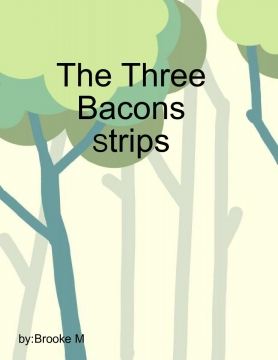 The Three Bacon Strips