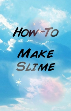 How To Make Slime Very Easy