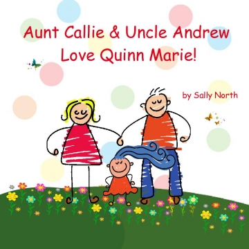 Aunt Callie Uncle Andrew Love Quinn Marie!