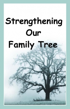 Strengthening Our Family Tree