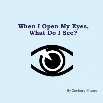 When I Open My Eyes, What Do I See?