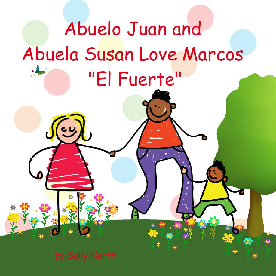 Abuelo Juan and Abuela Susan Loves Marcos \