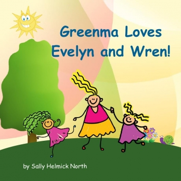 Greenma Loves Evelyn and Wren!