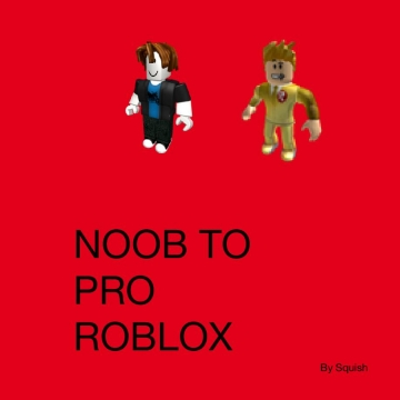 Noob to pro ROBLOX