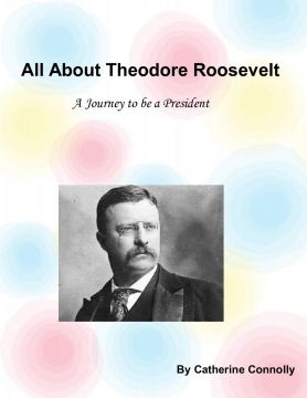 All About Theodore Roosevelt