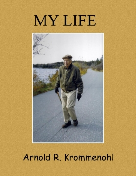 My Life, by Arnold Krommenohl