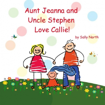 Aunt Jeanna and Uncle Stephen Love Callie!