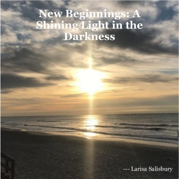 New Beginnings: A Shining Light in the Darkness