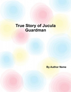 True Story Of Jucula Guardman