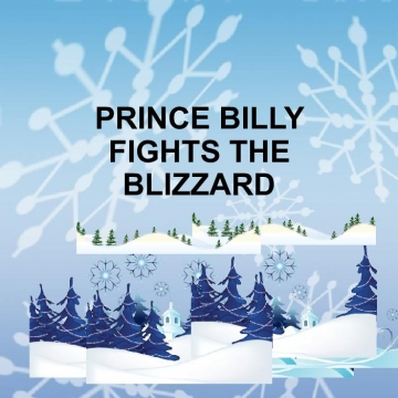 PRINCE BILLY FIGHTS THE BLIZZARD