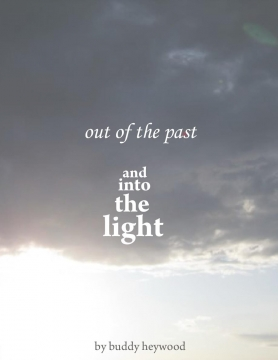 out of the past and into the light