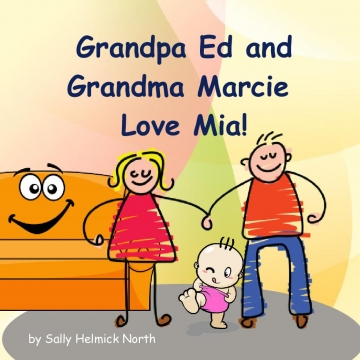Grandpa Ed and Grandma Marcie Love Mia!