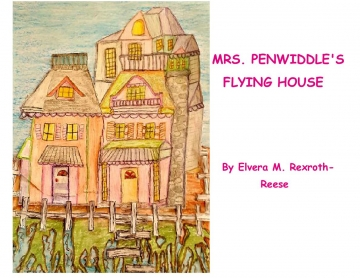 MRS. PENWIDDLE'S FLYING HOUSE