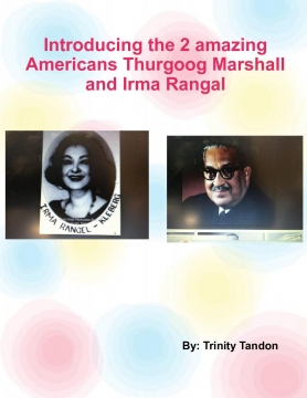 Introducing the 2 amazing Americans Irma Rangal and Thurgood Marhshall