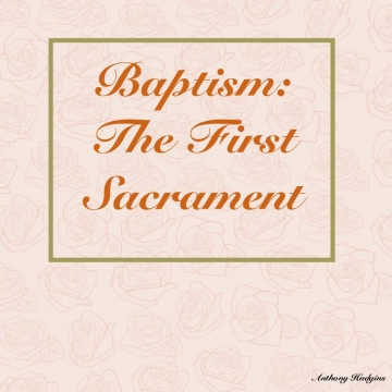 Baptism: The First Sacrament