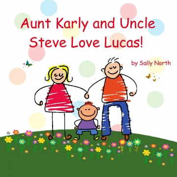 Aunt Karly and Uncle Steve Love Lucas!