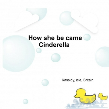 How she be came Cinderella