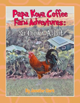 Papa Kona Coffee Farm Adventures: Sir Crows-A-Lot