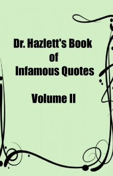 Dr. Hazlett's Book of Infamous Quotes II