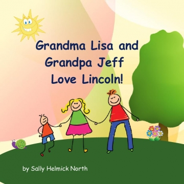 Grandma Lisa and Grandpa Jeff Love Lincoln!