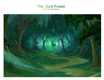 The Dark Forest!!!...