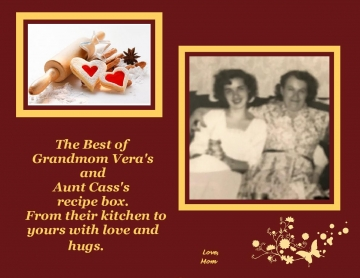 Grandmom Vera and Aunt  Cass Recipes