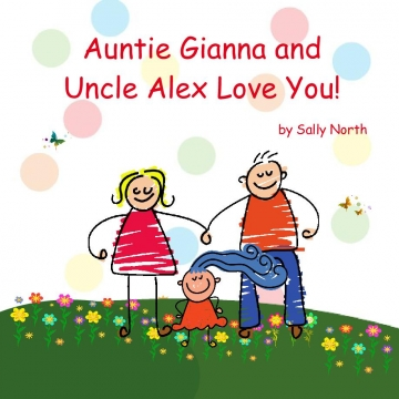Auntie Gianna and Uncle Alex love you