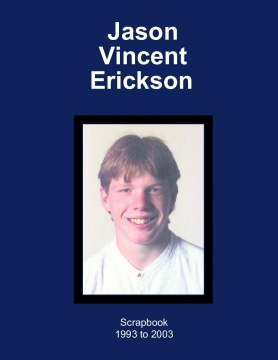 Jason Vincent Erickson Scrapbook (2nd Ed.)