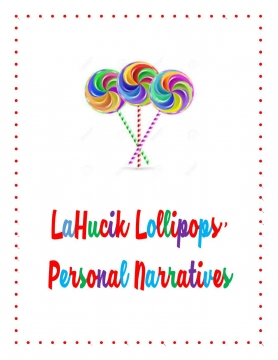 LaHucik Lollipops Personal Narratives