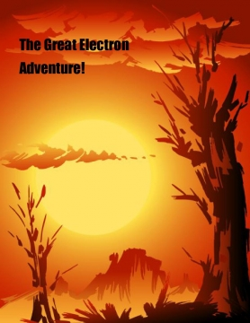 The Great Electron Adventure