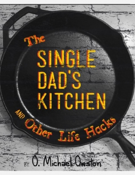 "The ""Single"" Dad's Kitchen"