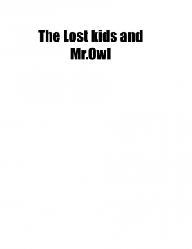 The lost kids and Mr.Owl