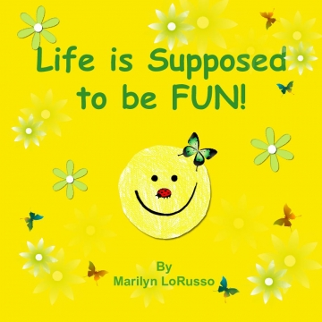 Life is Supposed to be FUN!