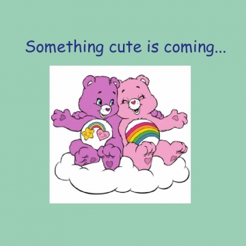 Something Cute is Coming