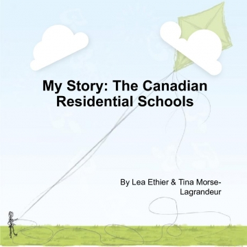 My Story Canadian Residential Schools